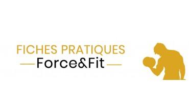 Fiches pratiques Force&Fit